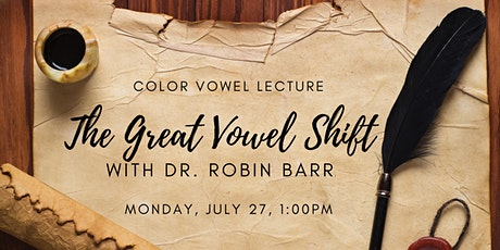 The Great Vowel Shift: A Color Vowel Lecture with Dr. Robin Barr tickets
