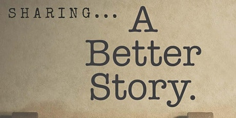 Sharing a Better Story tickets