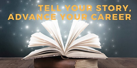 Tell Your Story, Advance Your Career: A Storytelling Master Class tickets