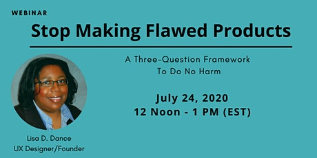 Stop Making Flawed Products: A Three Question Framework to Do No Harm tickets