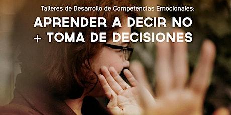 Competencias Emocionales: Aprender  a decir No + Toma de Decisiones entradas