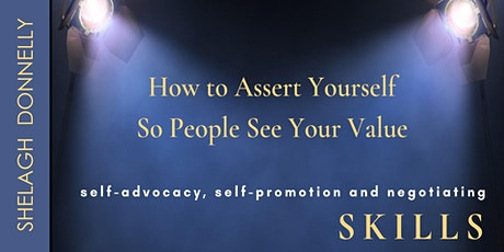 How to Assert Yourself So People See Your Value, with Shelagh Donnelly tickets