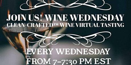 Wine Wednesday Clean-crafted™ Wine Virtual Tasting! tickets