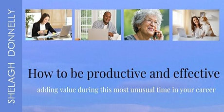 How to be productive and effective  - Adding Value, with Shelagh Donnelly tickets