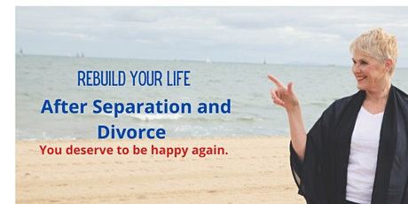Rebuilding Life after separation and Divorce - Webinar series for women. tickets