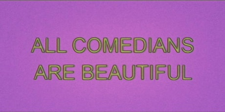 All Comedians Are Beautiful @ Lord Gladstone Hotel 09/07/2020 tickets