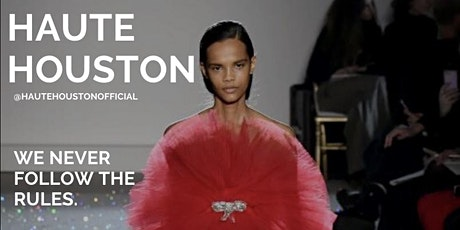 HAUTE Houston SZN 2 | FASHION SHOW tickets