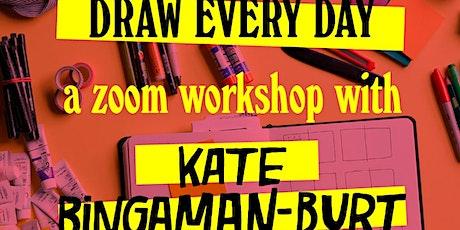 Draw Everyday! A free zoom workshop with Kate Bingaman-Burt tickets
