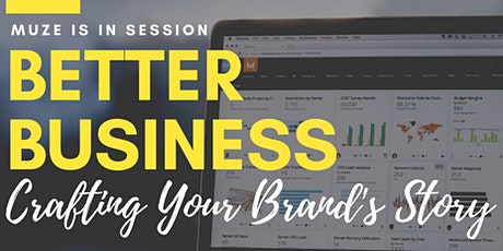 Better Business : Crafting Your Brand's Story biglietti