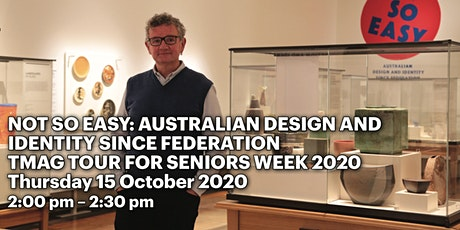 Not So Easy: Australian Design and Identity since Federation tickets