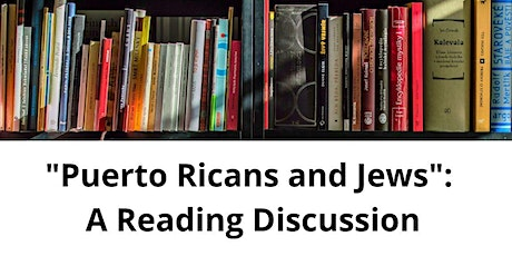 """Puerto Ricans and Jews"": A Reading Discussion tickets"