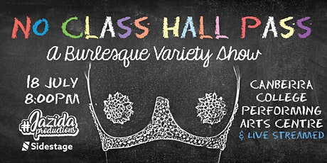 No Class Hall Pass ~ a Burlesque Variety Show tickets