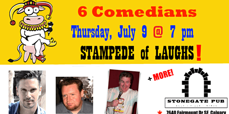 THURSDAY, July 9 @ 7 pm - STAMPEDE of LAUGHS @ Stonegate Pub - 6 Comedians tickets