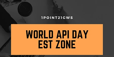 World API Day - EST Zone - 04 September 2020 tickets