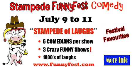 """STAMPEDE of LAUGHS"" - July 9 to 11 - 20th Annual FunnyFest COMEDY Festival tickets"