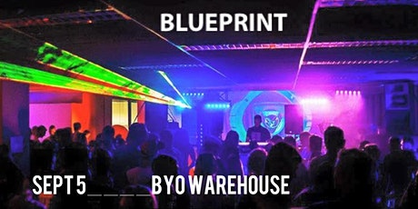 Blueprint presents - BYO warehouse Party (Sat Oct 3) tickets