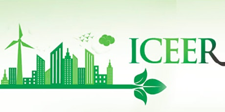 The 7th International Conference on Energy and Environment Research (ICEER tickets