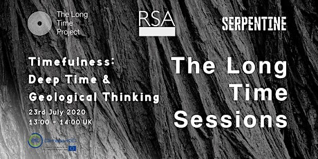 The Long Time Sessions - Timefulness: Deep Time & Geological Thinking tickets