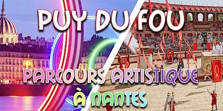 Weekend Puy du Fou & Nantes & circuit artistique 2020 billets