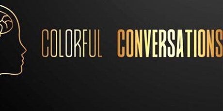 COLORFUL CONVERSATIONS (A Social Connection) tickets