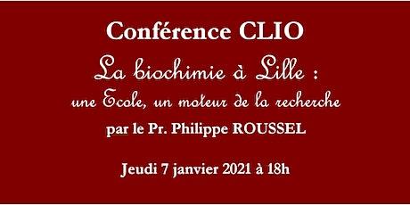 Conférence CLIO : La biochimie à Lille une Ecole, un moteur de la recherche billets