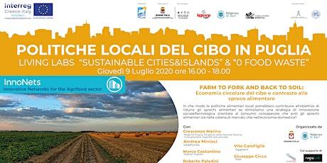 LL - Politiche Locali del cibo in Puglia - Farm to fork and back to soil biglietti