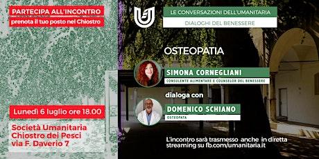 Osteopatia. Simona Cornegliani dialoga con Domenico Schiano biglietti