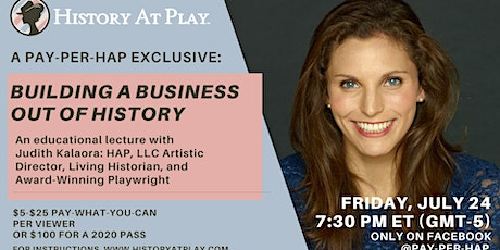 Pay-Per-HAP Exclusive: Building a Business Out of History tickets