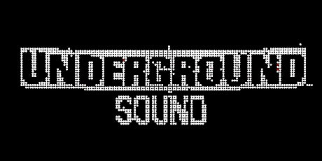 Underground Sound Presents - The Underbelly tickets