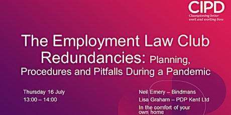 The Employment Law Club - Redundancies: Planning, Procedures, Pitfalls tickets