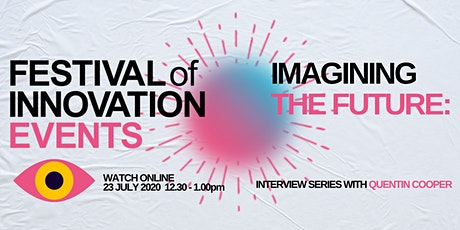 Festival of Innovation: Imagining the Future Series - interview 1 tickets
