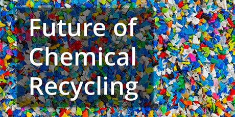 Future of Chemical Recycling Webinar - Webinar Recording tickets