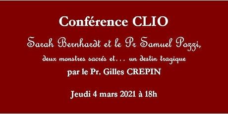 Conférence CLIO : Sarah Bernhardt et le Pr Samuel Pozzi billets