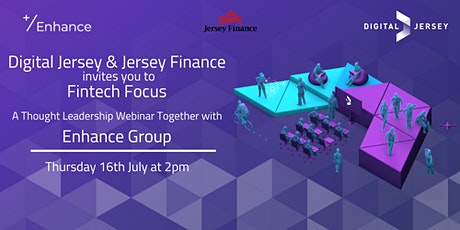 Fintech Focus: A Thought Leadership Webinar with Enhance Group tickets