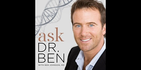 Ask Dr. Ben:  A Podcast Series Plus Ask The Expert! tickets