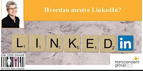 Hvordan mestre LinkedIn? tickets