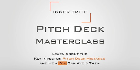 FREE Masterclass: Investor Pitch Deck Mistakes and How You Can Avoid Them tickets