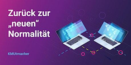 """Zurück zur """"neuen"""" Normalität Vol. 2  Die KMUtmacher Tickets"""