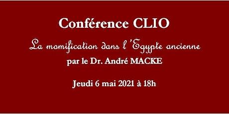 Conférence CLIO : La momification dans l'Egypte ancienne billets
