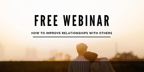 How to Improve Relationship with Others (Free Webinar) tickets