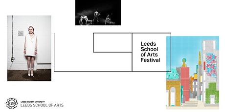 Leeds School of Arts End of Year Festival Launch tickets