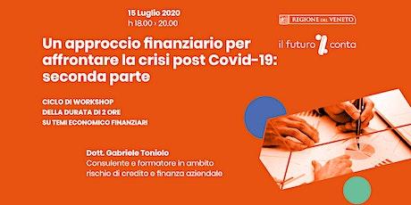 Un approccio finanziario per affrontare la crisi post COVID 19 - 2^ parte biglietti