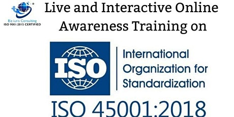Exclusive online training of AWARENESS & OVERVIEW OF ISO 45001:2018 tickets