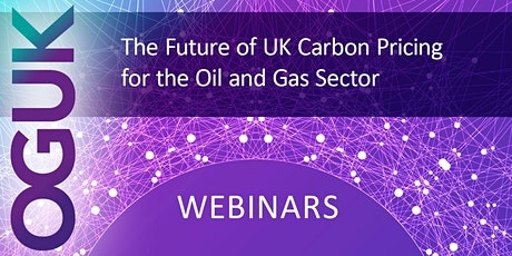 The Future of UK Carbon Pricing for the Oil and Gas Sector (21 July 2020) tickets