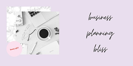 Business Planning Bliss // online event for young female founders tickets