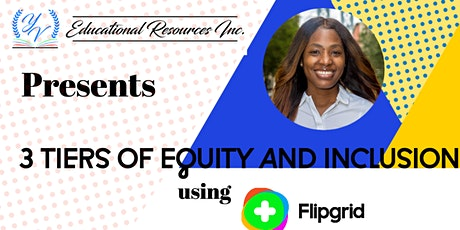 3 Tiers of Equity and Inclusion using Flipgrid tickets
