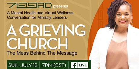 """700AD  Presents: A Grieving Church """"The Mess Behind The Message"""" Discussion Tickets"""