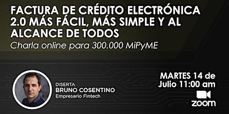 Factura de Crédito Electrónica 2.0 Más fácil, más simple y alcanzable boletos