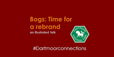 Dartmoor Connections- Bogs: Time for a rebrand? tickets