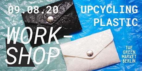 Upcycling Plastic Workshop at The Green Market Tickets